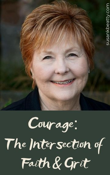 Susan K. Beatty, author. Courage: The Intersection of Faith & Grit. susankbeatty.com