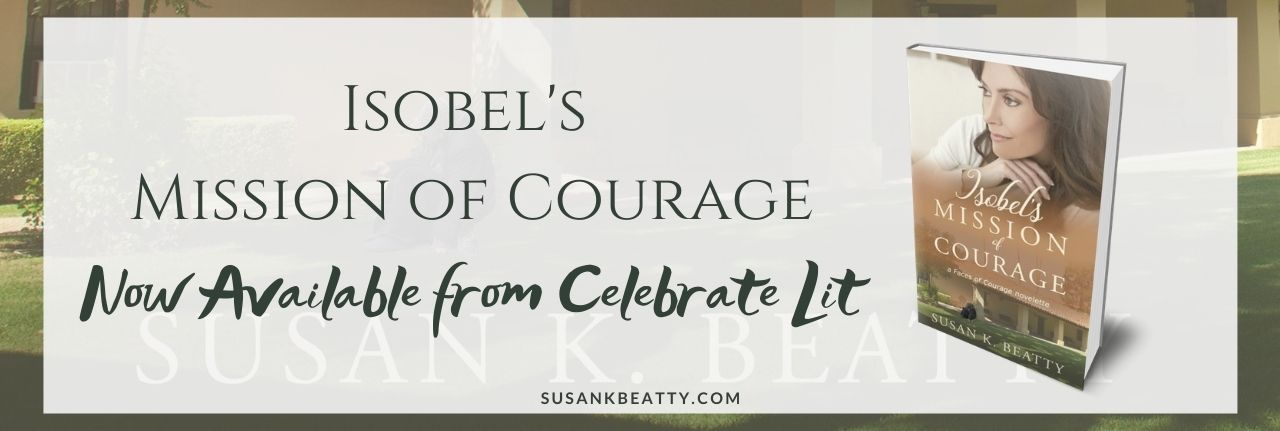Isobel's Mission of Courage by Susan K. Beatty - Now available!