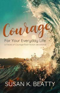 wave crashing. Courage for your Everyday Life, flash fiction devotional by Susan K. Beatty